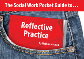 The Social Work Pocket Guide to...Reflective Practice